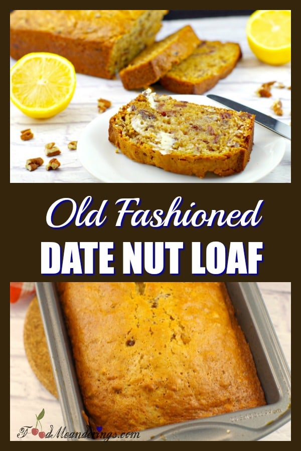 Old Fashioned Date Nut Loaf - foodmeanderings.com