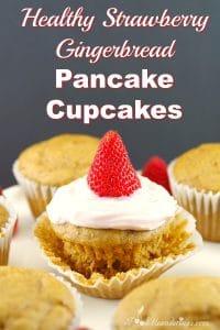 Healthy Pancake Cupcakes - Gingerbread Strawberry - Foodmeanderings.com