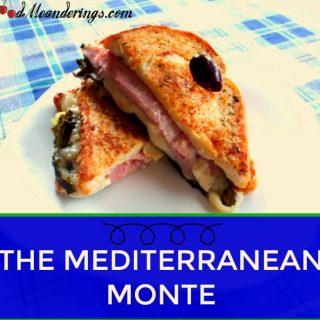 THE MEDITERRANEAN MONTE SANDWICH : SOME LIKE IT 'HOT'!