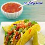 Easy & Health Fish Tacos - no fishy taste - foodmeanderings.com