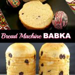 collage of 2 photos - top is sliced babka and bottom is 2 full loaves of bread machine babka, both surrounded by Ukrainian easter eggs