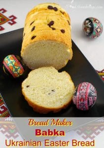 Bread Maker Babka Ukrainian Easter Break