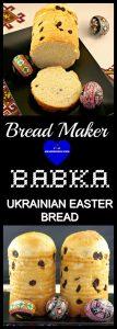 Bread Maker Babka: Sweet Ukrainian Easter Bread - Food Meanderings