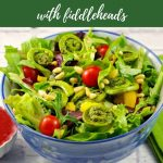 pinterest pin with text at top and bottom and photo of spring salad with fiddleheads with blackberry dressing on the side