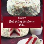 Pinterest pin with white text on red background in the middle and a photo of a whole red velvet ice cream cake on the top and a slice of red velvet ice cream cake on the bottom