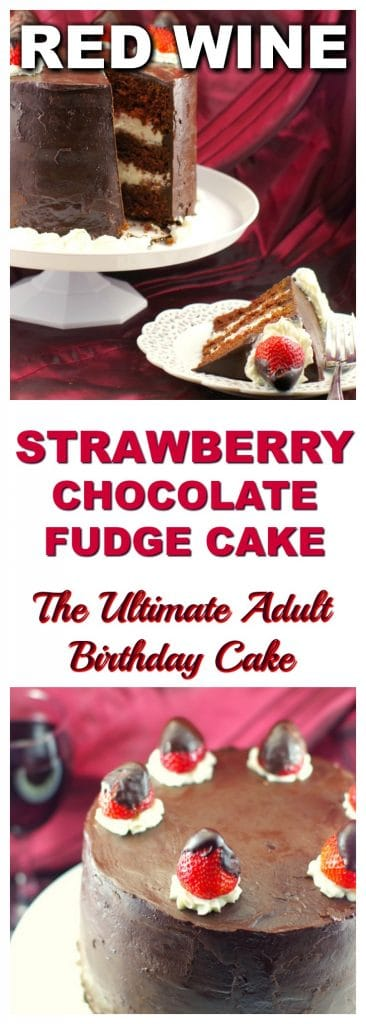 Red Wine Strawberry Chocolate Fudge Cake | #chocolatecake #dessert - Foodmeanderings.com