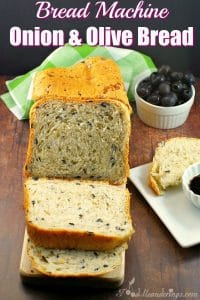 Bread Machine bread | Onion & Olive - foodmeanderings.com