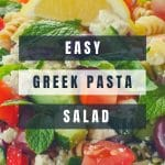 Pinterest Pin with photo of Greek Pasta Salad in background and black and white text on top