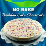 No Bake Birthday Cake cheesecake - foodmeanderings.com