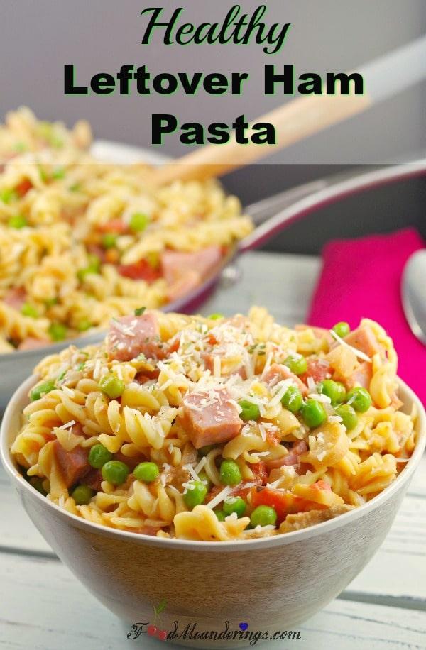 Healthy Leftover Ham Pasta | #ham #pasta #leftovers - foodmeanderings.com