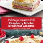 Pinterest pin with white text on red background and 2 photos of raspberry mocha cinnamon roll lasagna