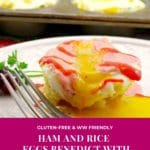 Pinterest pin with text at bottom and photo of ham, rice and eggs benedict with cranberry hollandaise on plate, with muffin tin in the background