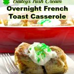 Piece of Baileys Overnight French Toast Casserole with whole casserole in background