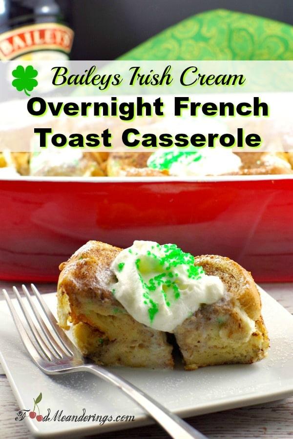 Baileys Overnight French Toast Casserole | St. Patrick's Day breakfast # breakfast #Baileysirishcream #frenchtoast #casserole