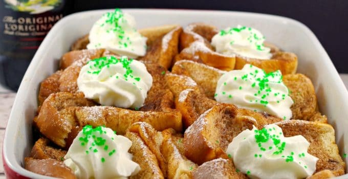 Baileys Irish Cream Overnight French Toast Casserole: St. Patrick's Day Breakfast!