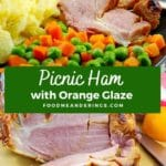 Pinterest pin with white text on green background in the middle and a photo of sliced ham with veggies and scalloped potatoes on plate on top and a photo of a whole sliced ham on cutting board with wedge of orange on the bottom