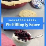 Collage of Saskatoon berry pie filling and sauce
