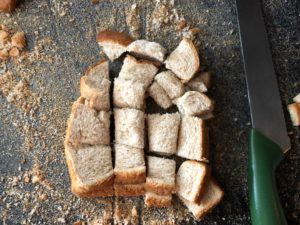 Cut bread into cubes