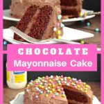 Pinterest pin with white text on pink background in the middle and 2 photos of chocolate mayonnaise cake