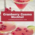 Pinterest pin with text in the middle and 2 photos of cranberry cosmo mocktails