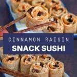 collage of 2 photos of cinnamon raisin snack sushi