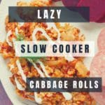 pin with text and photo of plate of lazy cabbage rolls with beets and kielbasa
