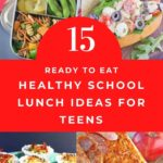 pin with text in the middle and photos of 4 healthy school lunch ideas for teens that are ready to eat