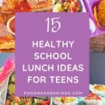 pin with text in the middle and collage of 4 photos of healthy school lunch ideas for teens