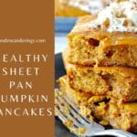 pin with text on the left and photo of stacked sheet pan pumpkin pie pancakes, with whipped cream on top and some eaten, fork on the side