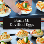 pinterest pin with text in the middle and 2 photo collage of banh mi devilled eggs
