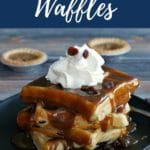 Pinterest Pin with text at top and bottom and photo of a stack of butter tart waffles on a black plate