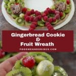 Pinterest Pin with white text or red background in middle and 2 photos of a gingerbread cookie and fruit wreath. The top photo is the whole wreath on a brown wooden background and the bottom photo is a piece of the wreath being held up by a hand