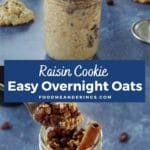 Pinterest pin with white text on blue background and 2 photos of raisin cookie overnight oats in a jar on top and bottom
