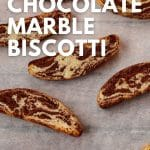 pinterest pin with white text and a photo of chocolate marble biscotti pieces on parchment paper