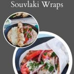 Pinterest pin with white text on dark grey background and 2 circle photos of Greek Chicken Souvlaki Wraps