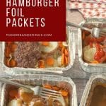 pinterest pin with white text on dark red background on top left and photo of4 hamburger foil packets in aluminum foil containers with potatoes, carrots, onions and hamburgers, on wooden surface